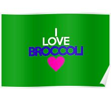 I love broccoli Poster