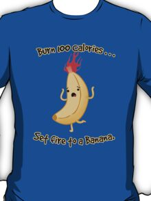 Burning Calories! T-Shirt