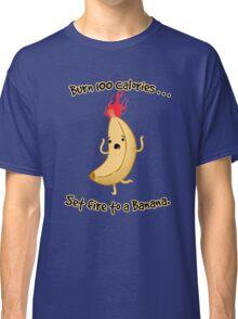 Burning Calories! Classic T-Shirt