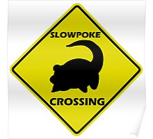 Slowpoke Crossing Sign Poster