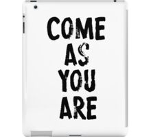 Come As You Are iPad Case/Skin