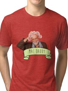 Mick Fleetwood is The Mac Daddy Tri-blend T-Shirt