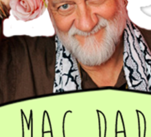 Mick Fleetwood is The Mac Daddy Sticker