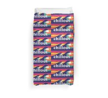 Chill Out! Duvet Cover