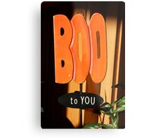 Boo To You Metal Print