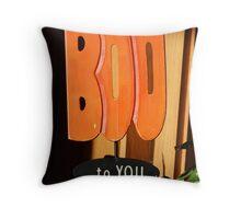 Boo To You Throw Pillow