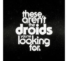 The Droids Photographic Print