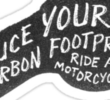 Reduce Your Carbon Footprint – Ride a Motorcycle. Sticker