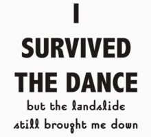 I Survived The Dance  by thewildhearts