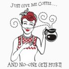 Just Give Me Coffee! by Barb Leopold