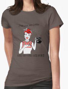Just Give Me Coffee! Womens Fitted T-Shirt