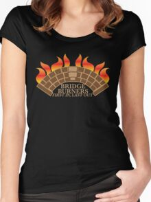 Bridgeburners first in last out with a burning bridge Women's Fitted Scoop T-Shirt
