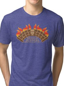 Bridgeburners first in last out with a burning bridge Tri-blend T-Shirt