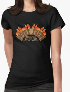 Bridgeburners first in last out with a burning bridge Womens Fitted T-Shirt