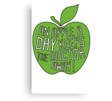 An Apple a day keeps the doctor away ! Canvas Print