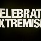 Celebrate Extremism by plaidleaf