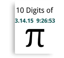 10 Digits of Pi - White Geek T-Shirt for Pi Day 2015  Canvas Print