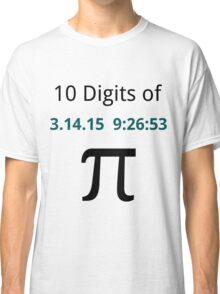 10 Digits of Pi - White Geek T-Shirt for Pi Day 2015  Classic T-Shirt