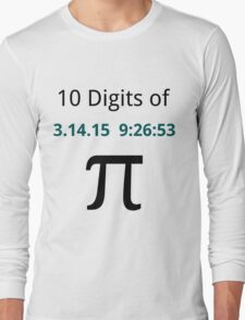 10 Digits of Pi - White Geek T-Shirt for Pi Day 2015  Long Sleeve T-Shirt
