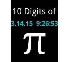 10 Digits of Pi - Black Geek T-Shirt for Pi Day 2015  Photographic Print