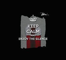 Keep Calm And Enjoy The Silence by thatsamori
