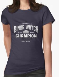 Lazy Club - Binge Watch Champion Womens Fitted T-Shirt