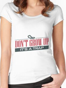 Don't Grow Up, It's a Trap Women's Fitted Scoop T-Shirt