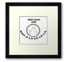 Keep calm and bah a la la la la Framed Print