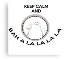 Keep calm and bah a la la la la Canvas Print