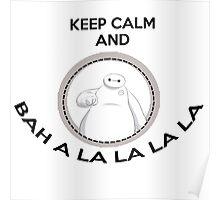 Keep calm and bah a la la la la Poster