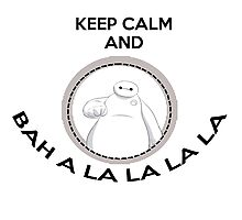 Keep calm and bah a la la la la Photographic Print