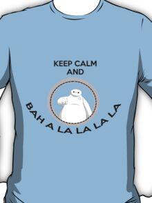 Keep calm and bah a la la la la T-Shirt