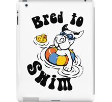 Bred To Swim iPad Case/Skin