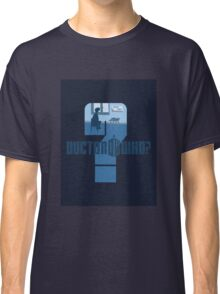 Dr Who? Classic T-Shirt