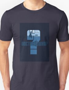 Dr Who? T-Shirt