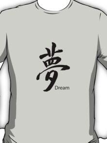 """Dream"" symbol in Kanji Japanese black ink T-Shirt"
