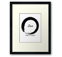 Zen; Keep it Simple Framed Print