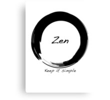 Zen; Keep it Simple Canvas Print