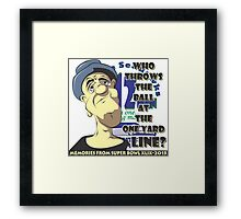 Who Throws The Ball At The One Yard Line? - #2 Framed Print