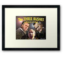 "The Three Bushes in ""Three is a Crowd"" Framed Print"