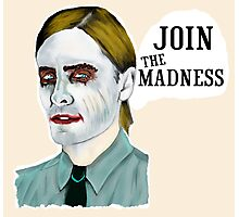 Join the madness - Jocker - Jared Leto Photographic Print