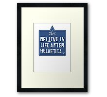 Helvetica Believer by Tai's Tees Framed Print
