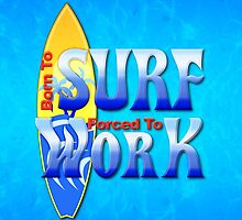 Born To Surf by Packrat
