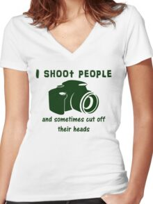 I shoot people and sometimes cut off their heads Women's Fitted V-Neck T-Shirt