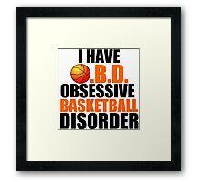 OBSESSIVE BASKETBALL DISORDER Framed Print