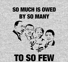 So Much is Owed to So Few Unisex T-Shirt