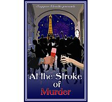 At the Stroke of Murder Photographic Print