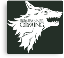 Iron Banner is Coming Canvas Print