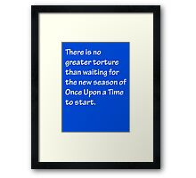 No Greater Torture - OUAT Framed Print