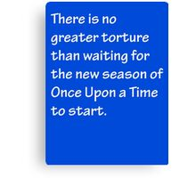 No Greater Torture - OUAT Canvas Print